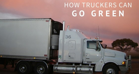 how truckers can go green